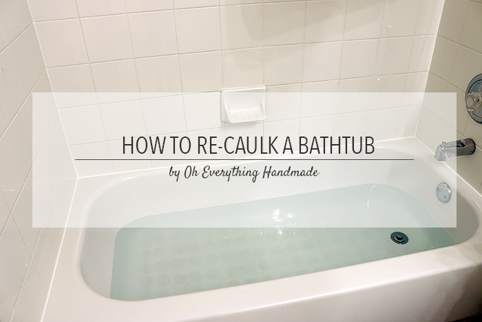Bathtub Re-Caulking by Oh Everything Handmade7