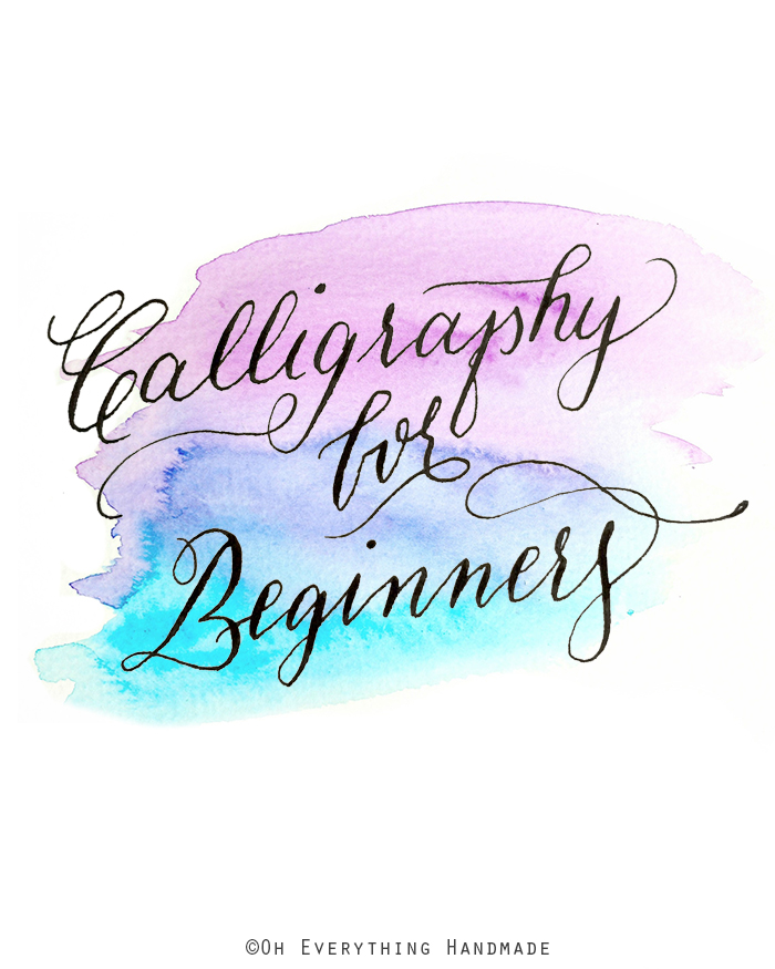 Calligraphy For Beginners Oh Everything Handmade