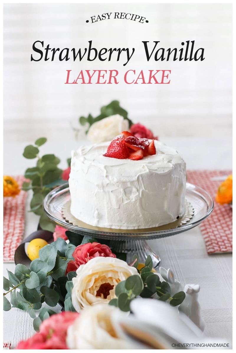 Easy Strawberry Vanilla Layer Cake Recipe