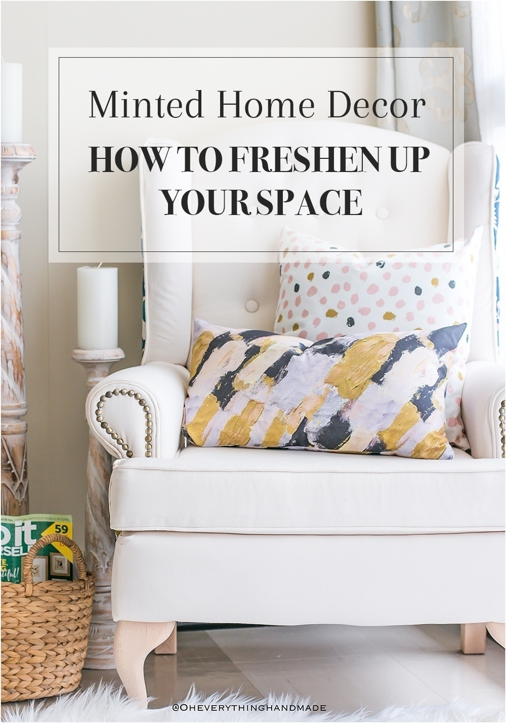 minted home decor how to freshen up your space oh everything handmade. Black Bedroom Furniture Sets. Home Design Ideas